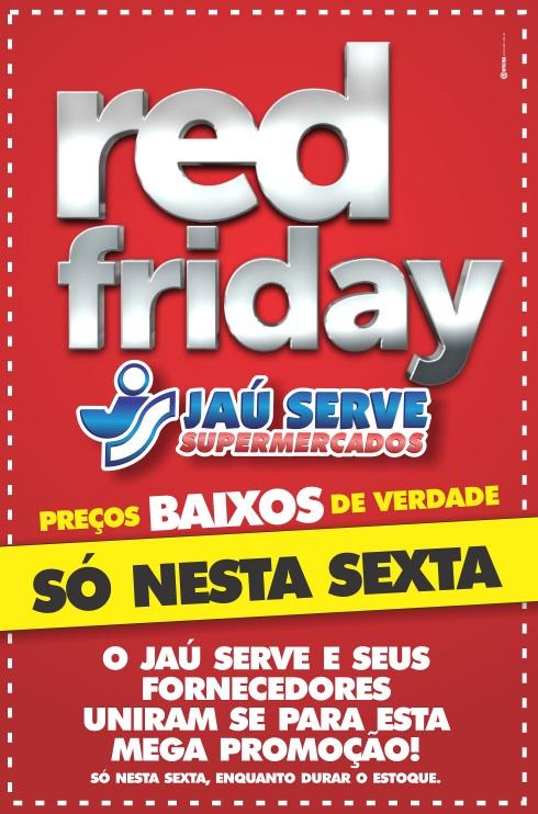 290ae3e3d Acontece hoje (30 6) nas 33 lojas do Supermercados Jaú Serve o RED FRIDAY