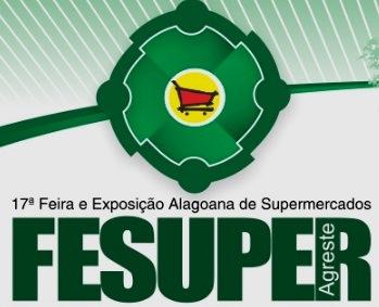 1ec28f01132 A Feira e Exposição Alagoana de Supermercados - FESUPER 2017 acontece de 20  a 22 de setembro