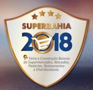 bf185f6817d14 A 9ª edição da SUPERBAHIA – Feira e Convenção Baiana de Supermercados,  Atacados, Padarias, Restaurantes e Distribuidores – começa nesta  terça-feira (17), ...